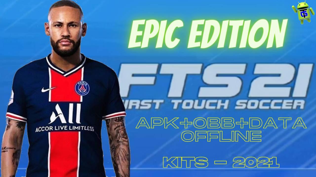 FTS 21 Mod APK Data Epic Edition Kits 2021 Download