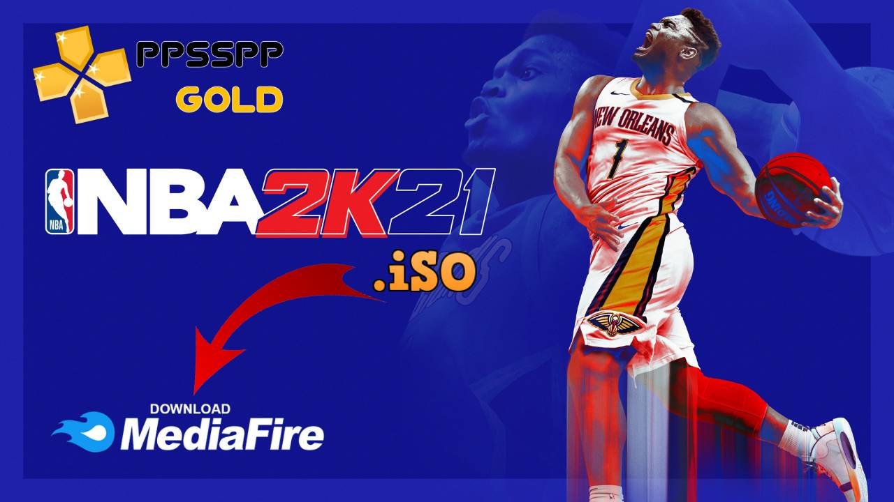 NBA 2K21 iSO PPSSPP Gold for Android iPhone Download